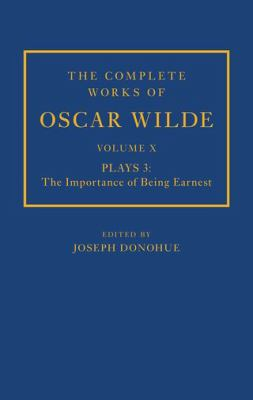 The complete works of Oscar Wilde: Vol. 10, Plays, 3 / edited by Joseph Donohue