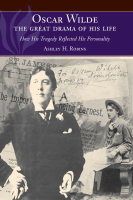 Oscar Wilde, the great drama of his life