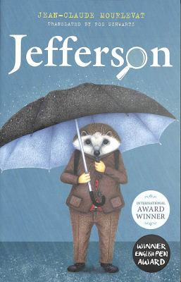 Jefferson / Jean-Claude Mourlevat ; translated by Ros Schwartz ; illustrated by Antoine Ronzon.